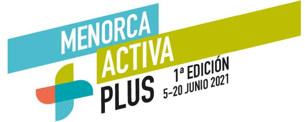 MENORCA ACTIVA PLUS – 1ª edición (del 5 al 20 de junio 2021)